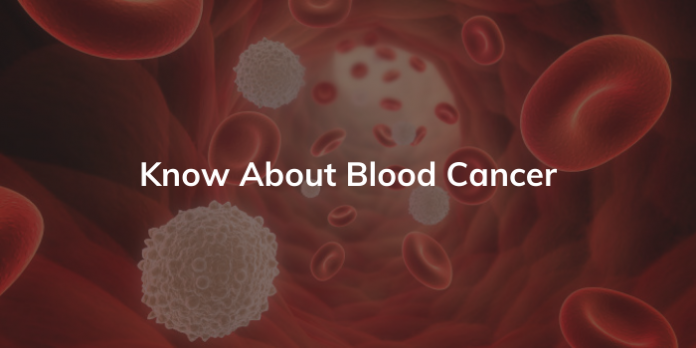 Know About Blood Cancer