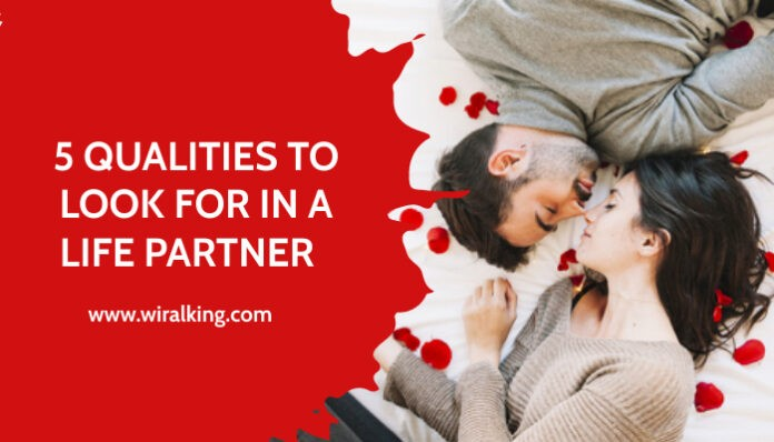 5 Qualities to Look for in a Life Partner